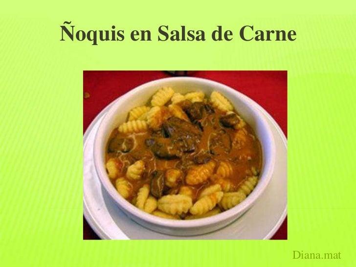 Ñoquis en Salsa de Carne                       Diana.mat