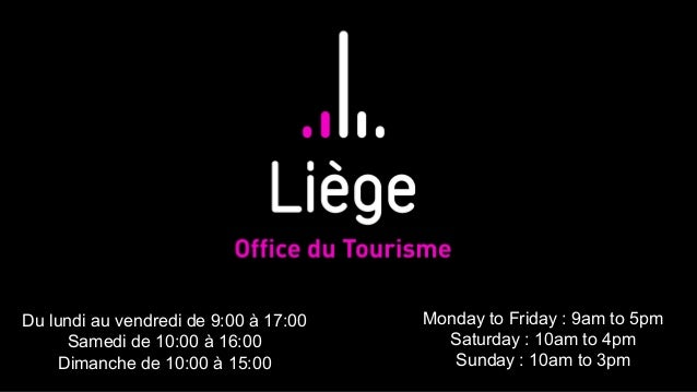 Du lundi au vendredi de 9:00 à 17:00   Monday to Friday : 9am to 5pm      Samedi de 10:00 à 16:00            Saturday : 10...