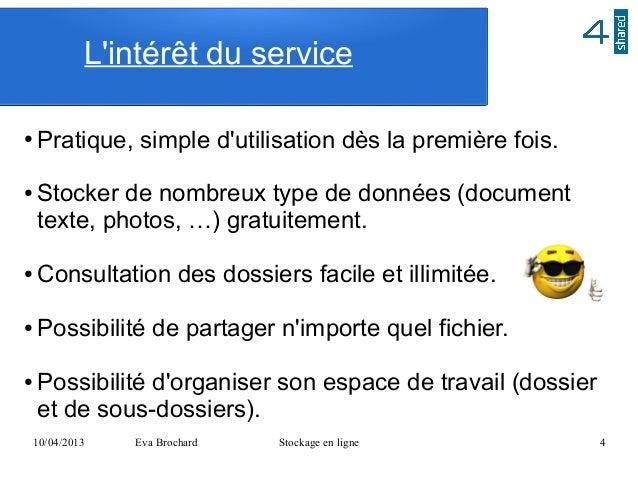 Lintérêt du service●   Pratique, simple dutilisation dès la première fois.●   Stocker de nombreux type de données (documen...