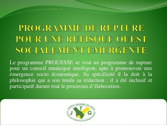 Le programme PROUESSE se veut un programme de rupture pour un conseil municipal intelligent, apte à promouvoir une émergen...