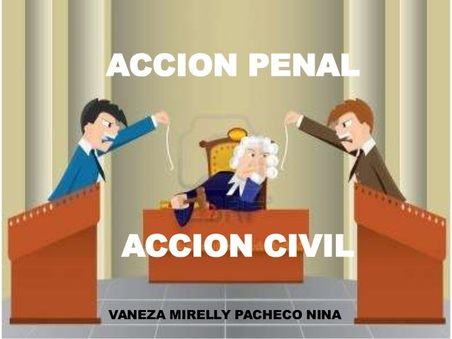 ACCION PENAL  ACCION CIVIL VANEZA MIRELLY PACHECO NINA