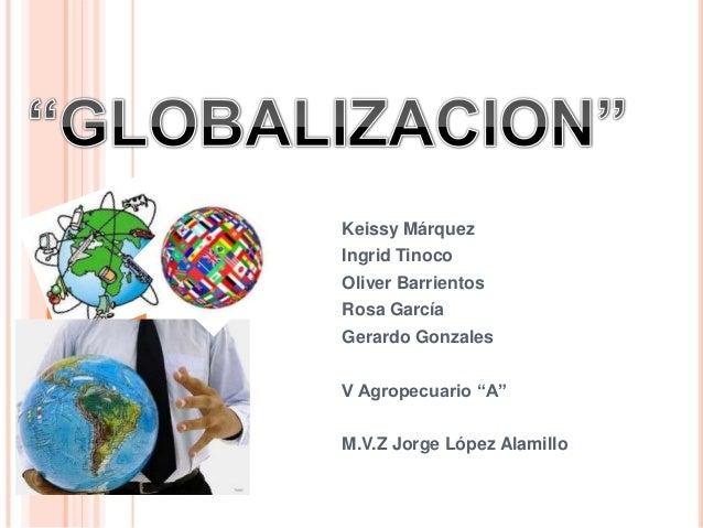 "Keissy Márquez Ingrid Tinoco Oliver Barrientos Rosa García  Gerardo Gonzales V Agropecuario ""A""  M.V.Z Jorge López Alamill..."