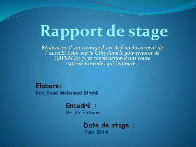 Réalisation d`un ouvrage d`art de franchissement de l`oued El Kebir sur la GP15 dans le gouvernorat de GAFSA( lot 7) et co...