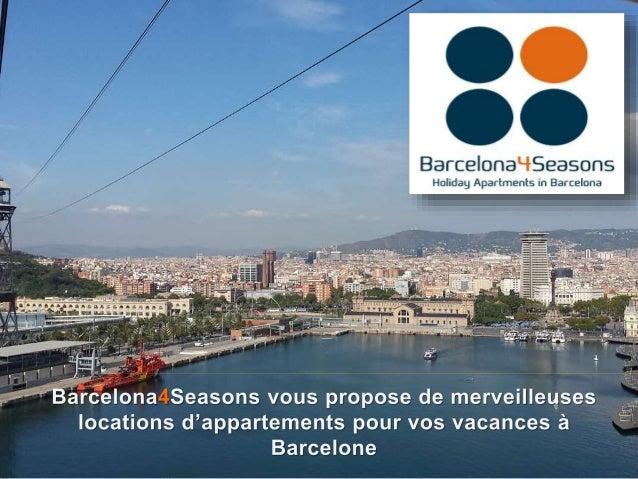 Si vous êtes à la recherche de locations pour passer un remarquable séjour, Barcelona4Seasons vous offre une vaste sélecti...