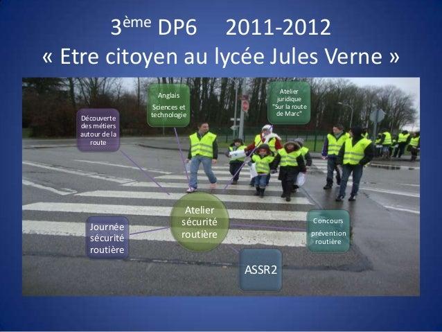 3ème DP6 2011-2012« Etre citoyen au lycée Jules Verne »                                                 Atelier           ...