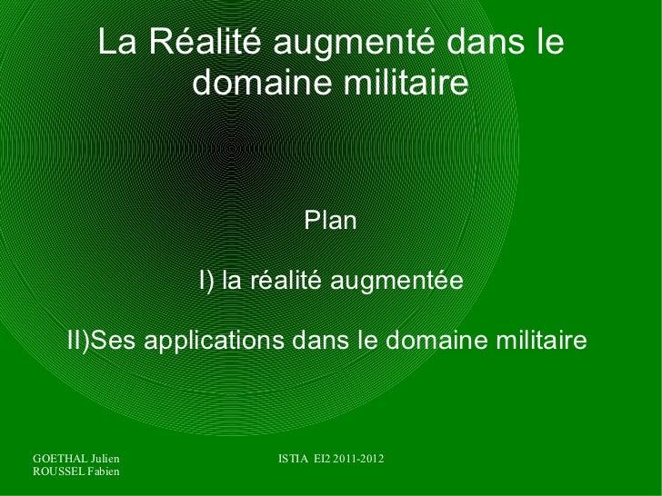 La Réalité augmenté dans le domaine militaire Plan I) la réalité augmentée II)Ses applications dans le domaine militaire