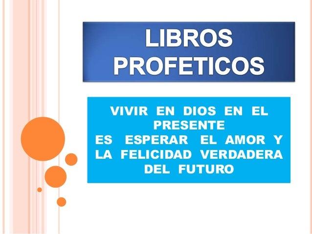 UN TOTAL DE 18 LIBROS RECOGEN LOS DATOS DE SUS BIOGRAFIAS , LOS DISCURSOS Y SUS ADVERTENCIAS QUE LOS PROFETAS HACIAN AL PU...