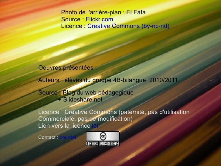 Photo de l'arrière-plan : El Fafa Source :  Flickr.com Licence :  Creative Commons (by-nc-nd) Oeuvres présentées : Auteurs...