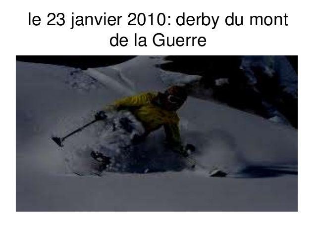 le 23 janvier 2010: derby du mont de la Guerre