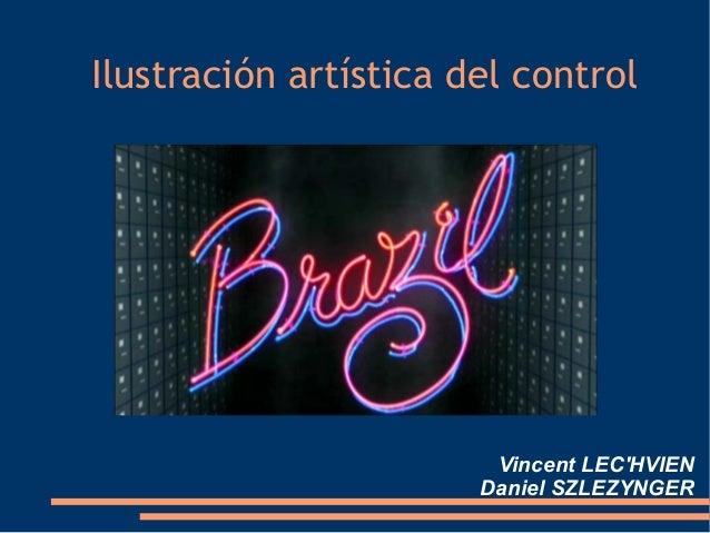 Ilustración artística del control                        Vincent LECHVIEN                       Daniel SZLEZYNGER