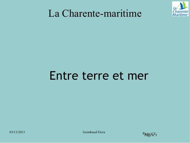 La Charente-maritime  Entre terre et mer  03/12/2013  Guimbaud Elora  Page n°11 Page n°