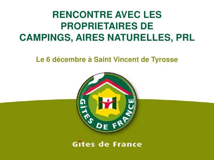 RENCONTRE AVEC LES PROPRIETAIRES DE CAMPINGS, AIRES NATURELLES, PRL <br />Le 6 décembre à Saint Vincent de Tyrosse<br />