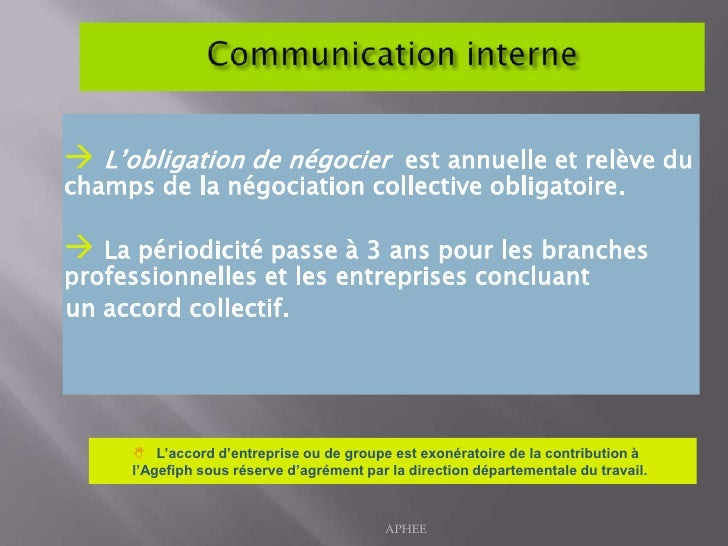 Communication interne <br /><ul><li>L'obligation de négocier  est annuelle et relève du champs de la négociation collectiv...