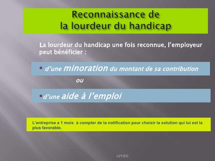 Reconnaissance de la lourdeur du handicap <br />La lourdeur du handicap une fois reconnue, l'employeur peut bénéficier :<b...
