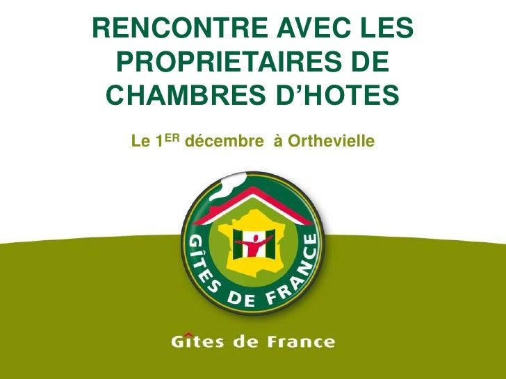 RENCONTRE AVEC LES PROPRIETAIRES DE CHAMBRES D'HOTES<br />Le 1ER décembre  à Orthevielle<br />