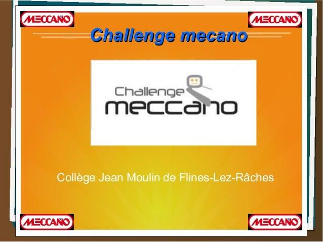 Challenge mecanoChallenge mecano Collège Jean Moulin de Flines-Lez-Râches