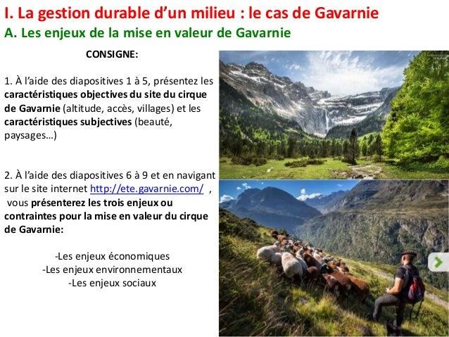 I. La gestion durable d'un milieu : le cas de Gavarnie A. Les enjeux de la mise en valeur de Gavarnie CONSIGNE: 1. À l'aid...