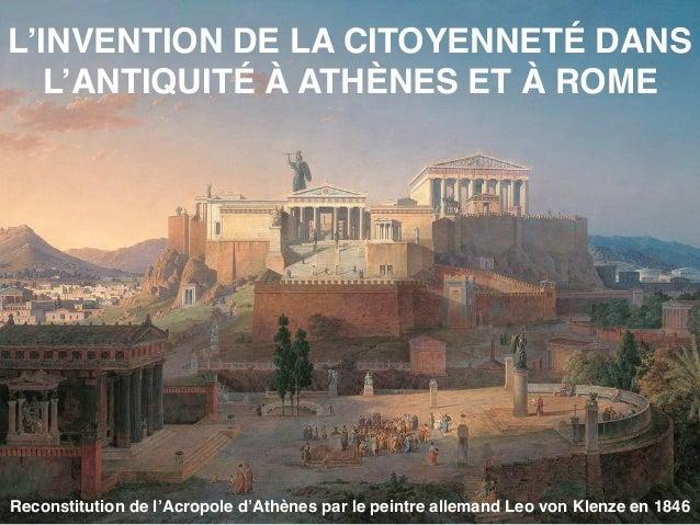L'INVENTION DE LA CITOYENNETÉ DANS L'ANTIQUITÉ À ATHÈNES ET À ROME Reconstitution de l'Acropole d'Athènes par le peintre a...