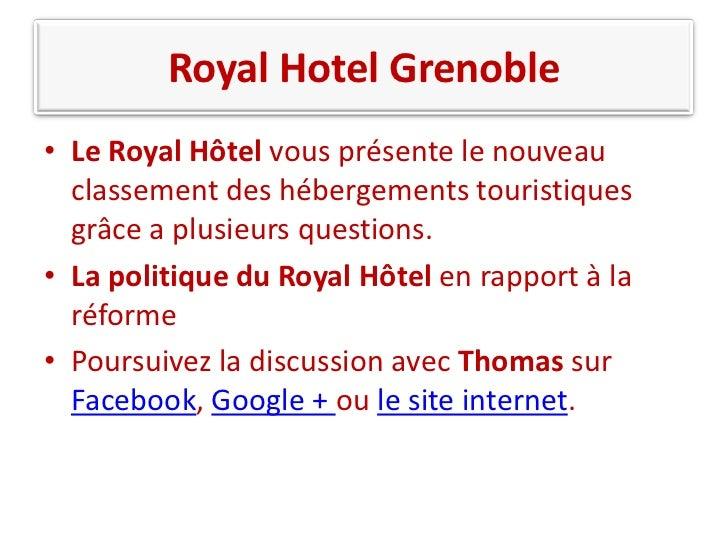 Royal Hotel Grenoble• Le Royal Hôtel vous présente le nouveau  classement des hébergements touristiques  grâce a plusieurs...