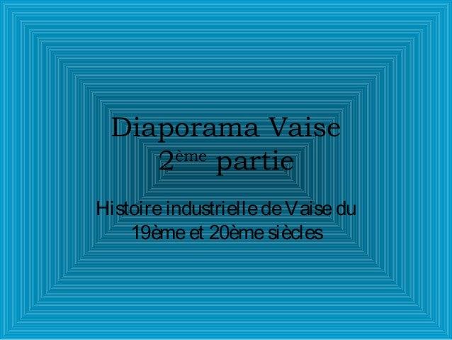 Diaporama Vaise2èmepartieHistoireindustrielledeVaisedu19èmeet 20èmesiècles