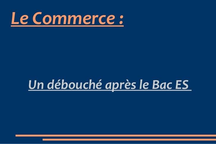 Le Commerce : Un débouché après le Bac ES