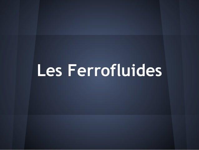 Les Ferrofluides
