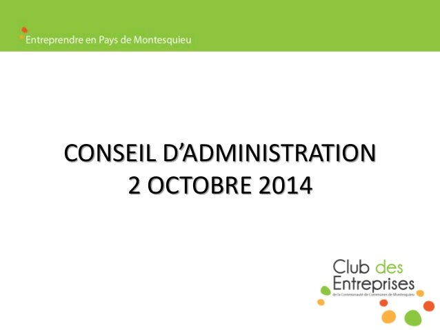 CONSEIL D'ADMINISTRATION  2 OCTOBRE 2014