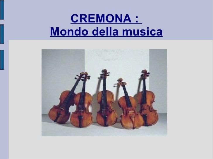 CREMONA :  Mondo della musica