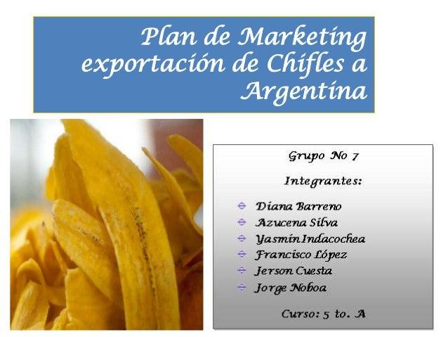 Plan de Marketingexportación de Chifles a             Argentina