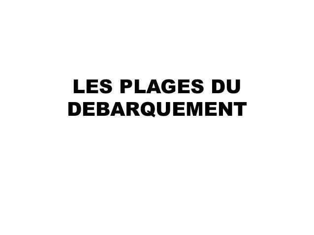 LES PLAGES DU DEBARQUEMENT