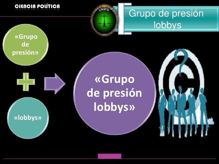 Grupo de presion lobbying - Grupo de presion ...