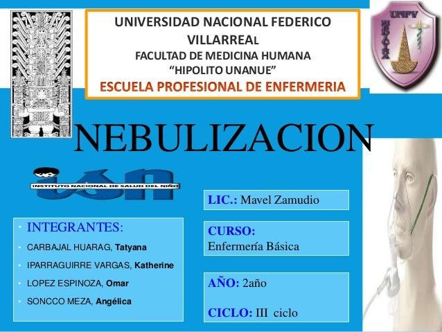 """UNIVERSIDAD NACIONAL FEDERICO VILLARREAL FACULTAD DE MEDICINA HUMANA """"HIPOLITO UNANUE"""" CURSO: Enfermería Básica AÑO: 2año ..."""
