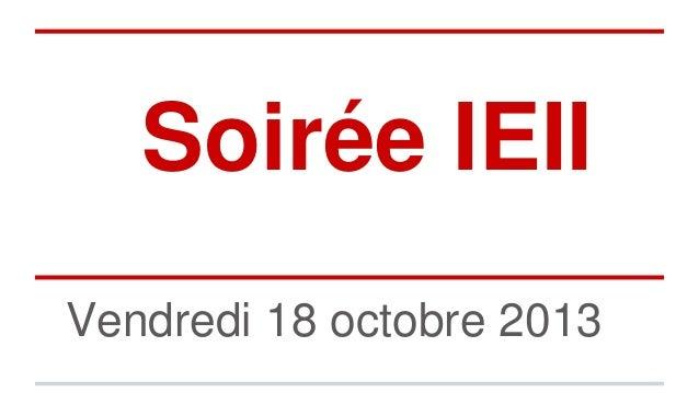 Soirée IEII Vendredi 18 octobre 2013