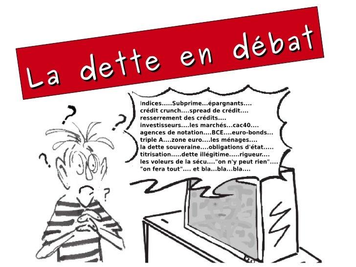 <ul>La dette en débat </ul>