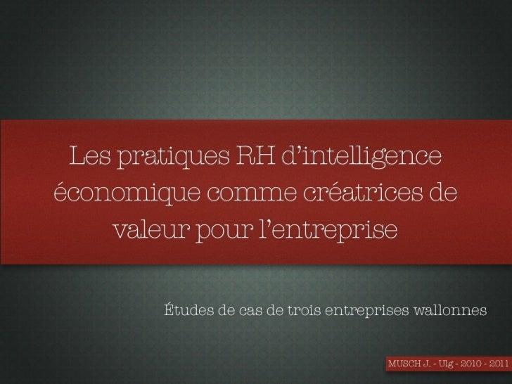 Les pratiques RH d'intelligenceéconomique comme créatrices de    valeur pour l'entreprise        Études de cas de trois en...