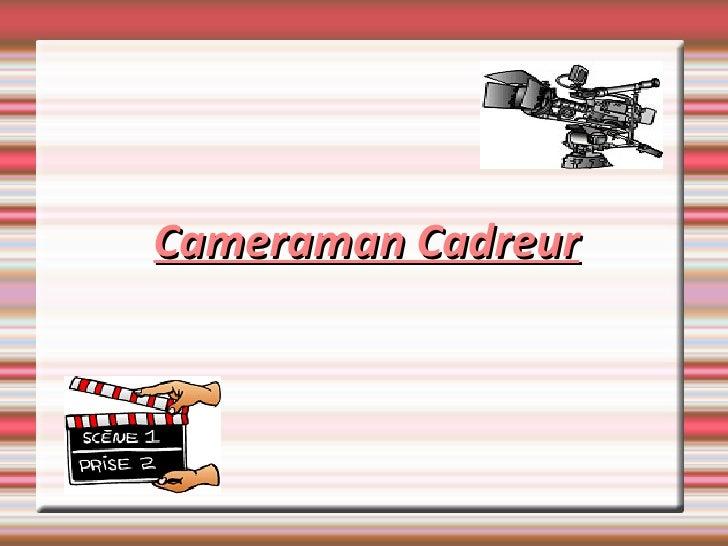 Cameraman Cadreur