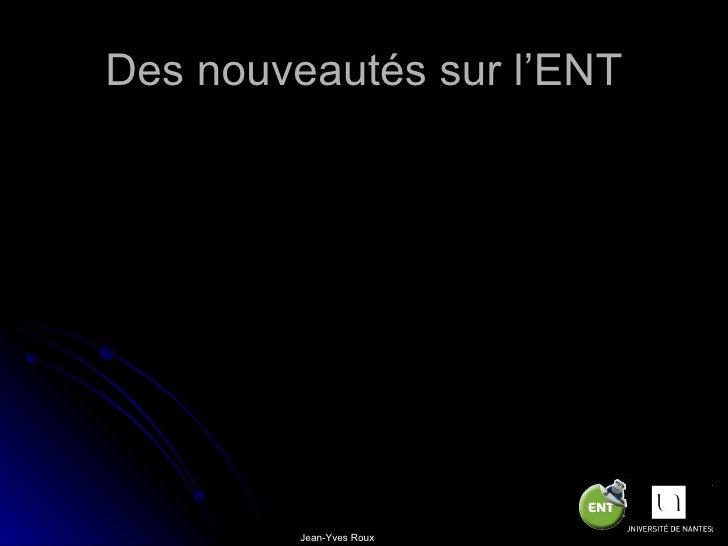 Des nouveautés sur l'ENT         Jean-Yves Roux