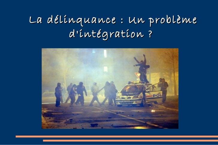 La délinquance : Un problème d'intégration ?