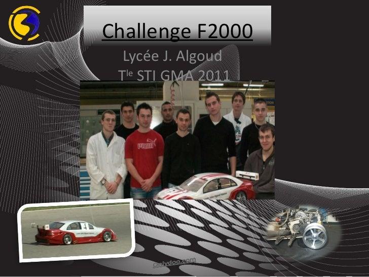 Lycée J. Algoud  T le  STI GMA 2011 Challenge F2000