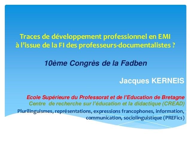 Traces de développement professionnel en EMI à l'issue de la FI des professeurs-documentalistes ? 10ème Congrès de la Fadb...