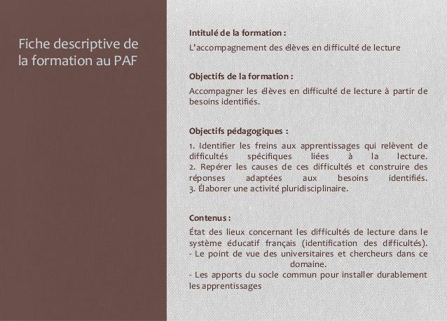 Intitulé de la formation :Fiche descriptive de   L'accompagnement des élèves en difficulté de lecturela formation au PAF  ...