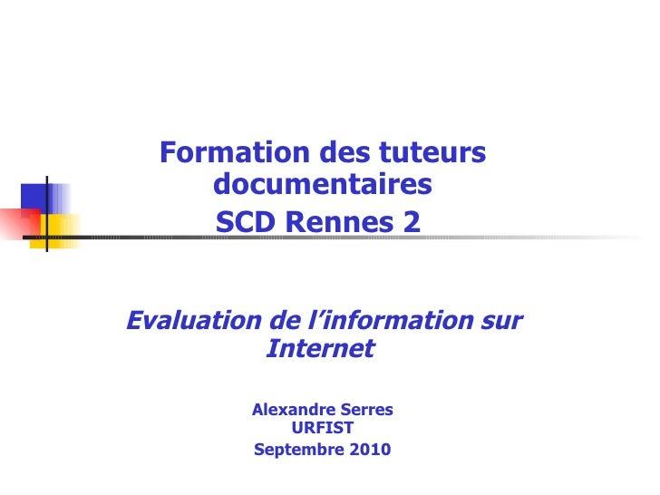 <ul><ul><li>Formation des tuteurs documentaires </li></ul></ul><ul><ul><li>SCD Rennes 2   </li></ul></ul><ul><ul><li>Evalu...