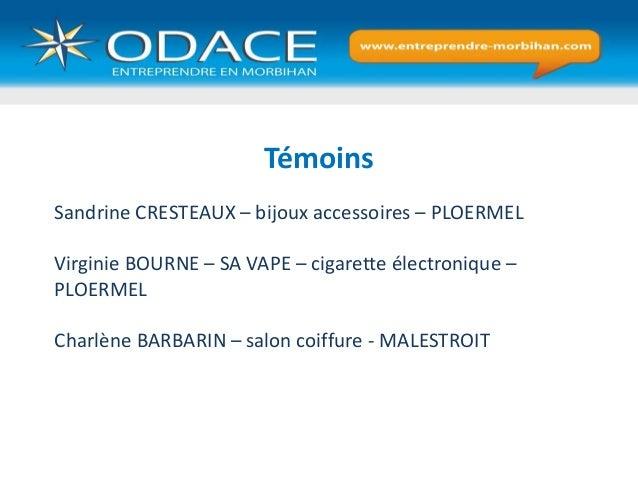 Sandrine CRESTEAUX – bijoux accessoires – PLOERMEL Virginie BOURNE – SA VAPE – cigarette électronique – PLOERMEL Charlène ...