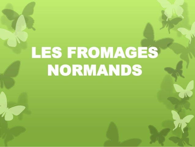 LES FROMAGES NORMANDS