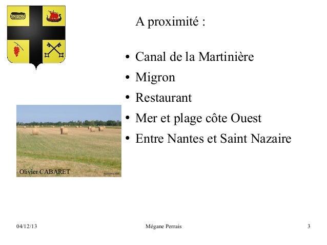 A proximité : ●  Canal de la Martinière  ●  Migron  ●  Restaurant  ●  Mer et plage côte Ouest  ●  Entre Nantes et Saint Na...