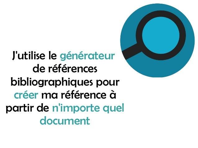 J'utilise le générateur de références bibliographiques pour créer ma référence à partir de n'importe quel document