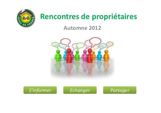 Rencontres de propriétaires             Automne 2012S'informer    Echanger      Partager
