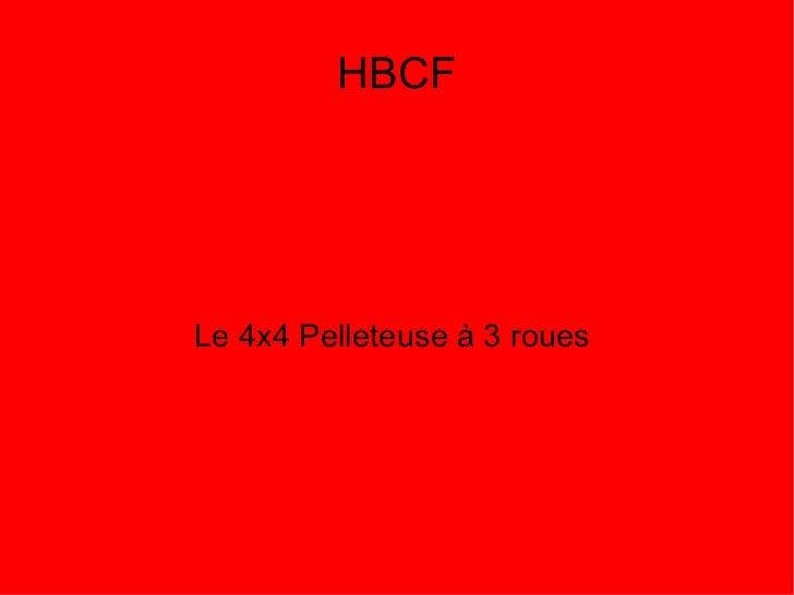 HBCFLe 4x4 Pelleteuse à 3 roues