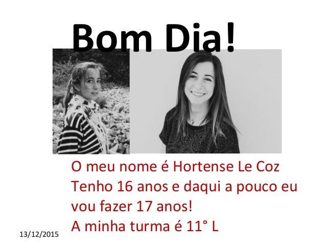 Modifiez le style des sous-titres du masque 13/12/2015 Bom Dia! O meu nome é Hortense Le Coz Tenho 16 anos e daqui a pouco...