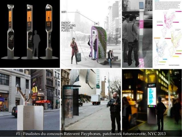 #1 : Finalistes du concours Reinvent Payphones, patchwork futuro-crotte, NYC 2013